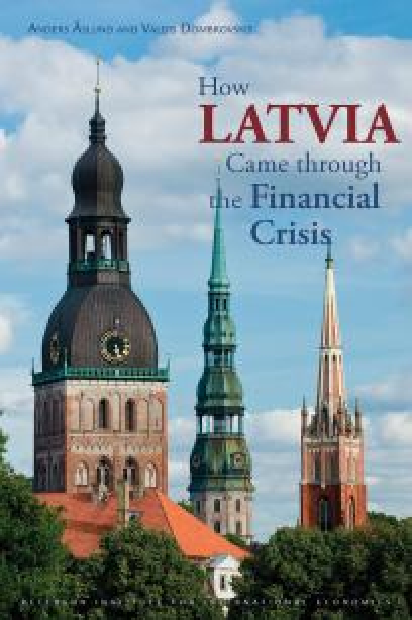 How Latvia Came through the  Financial Crisis