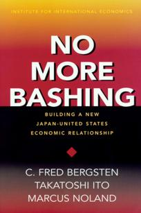 No More Bashing: Building a New Japan-United States Economic Relationship