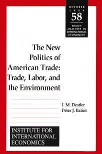 The New Politics of American Trade: Trade, Labor, and the Environment