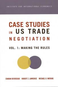 Case Studies in US Trade Negotiation: Making the Rules
