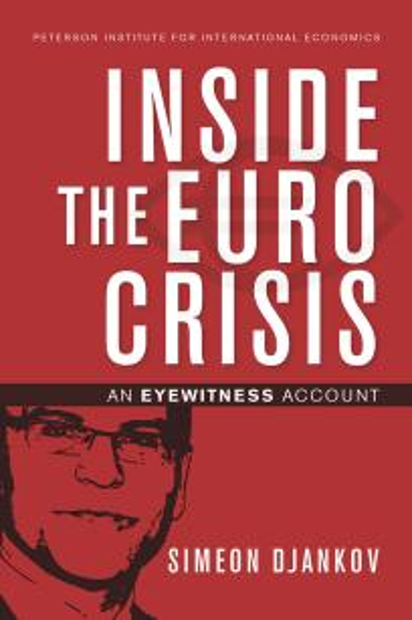 Inside the Euro Crisis: An Eyewitness Account