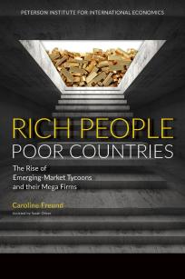Rich People Poor Countries: The Rise of Emerging-Market Tycoons and their Mega Firms