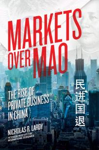 Markets over Mao: The Rise of Private Business in China