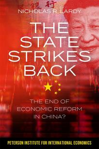 The State Strikes Back: The End of Economic Reform in China?