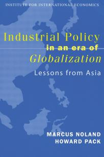 Industrial Policy in an Era of Globalization: Lessons from Asia