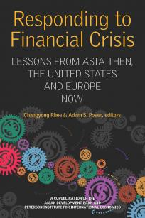 Responding to Financial Crisis: Lessons from Asia Then, the United States and Europe Now
