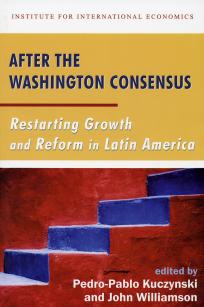 After the Washington Consensus: Restarting Growth and Reform in Latin America