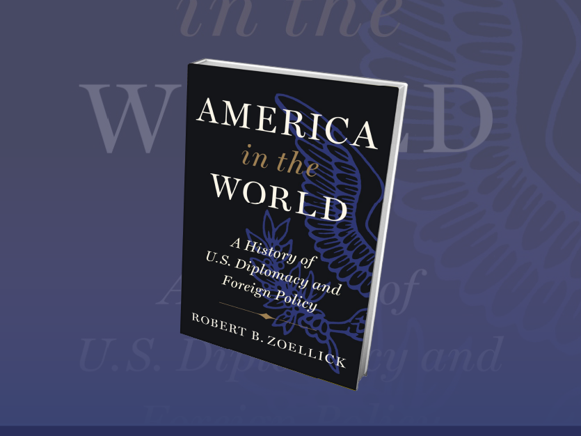 America in the World: Book Discussion with Robert Zoellick