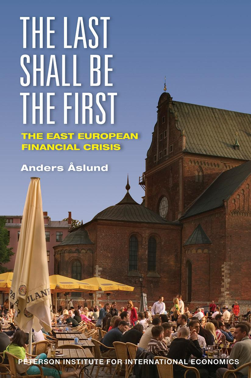 The Last Shall Be the First: The East European Financial Crisis