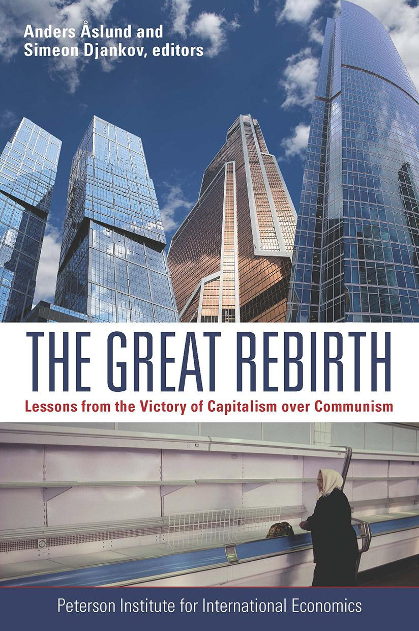 The Great Rebirth: Lessons from the Victory of Capitalism over Communism
