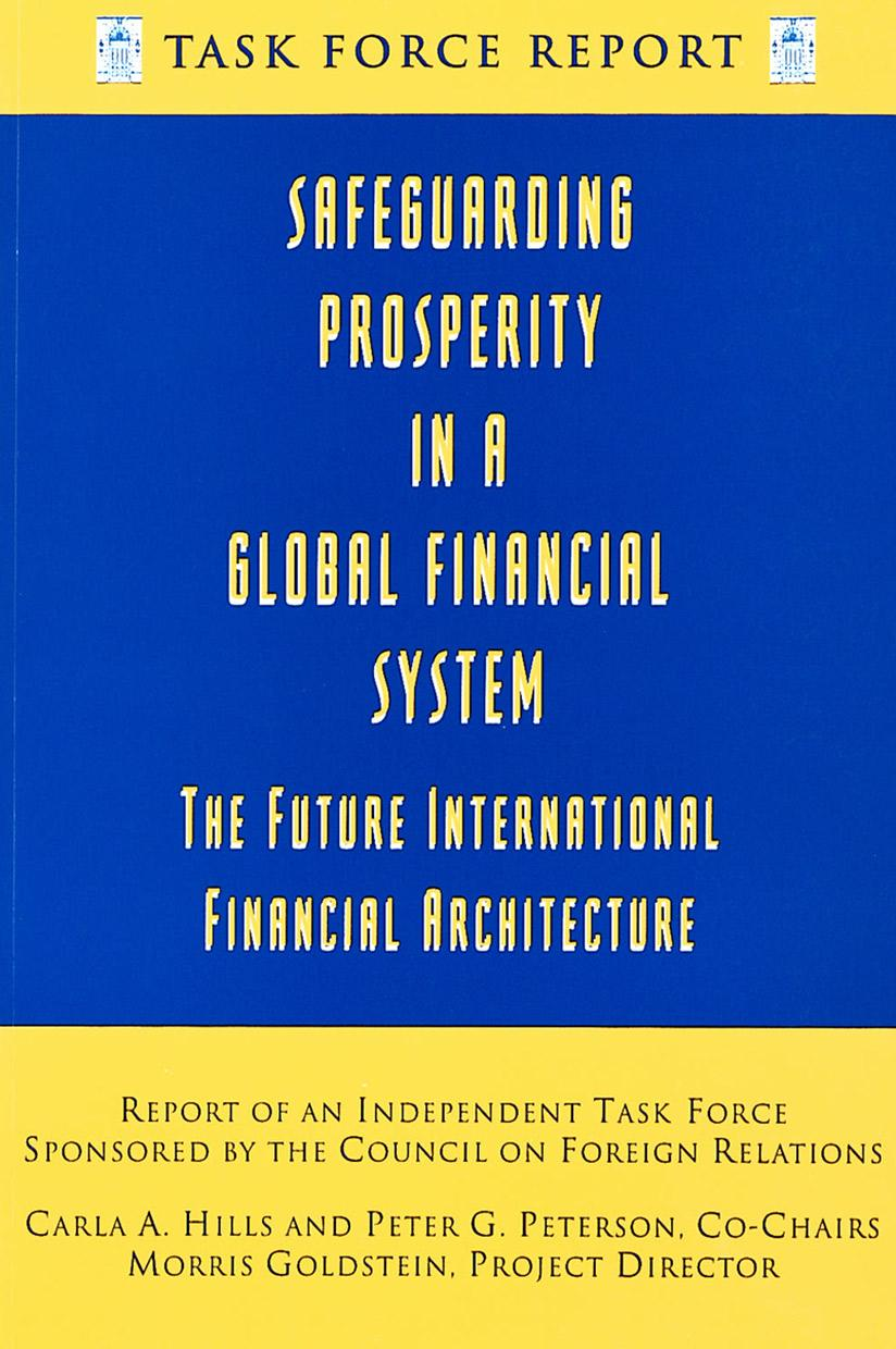 Safeguarding Prosperity in a Global Financial System: The Future International Financial Architecture
