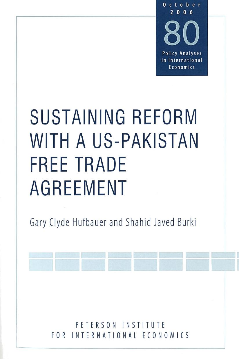 Sustaining Reform With A Us Pakistan Free Trade Agreement Piie