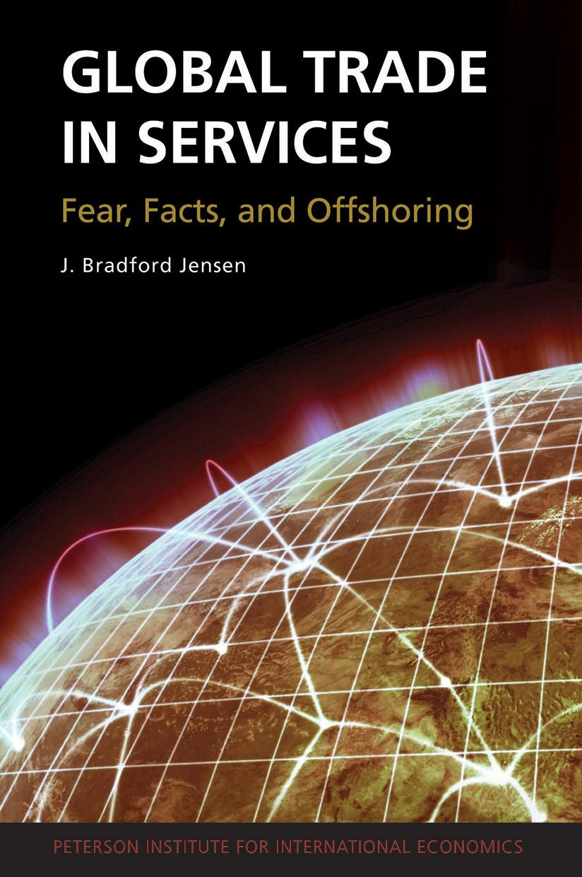 Global Trade in Services: Fear, Facts, and Offshoring