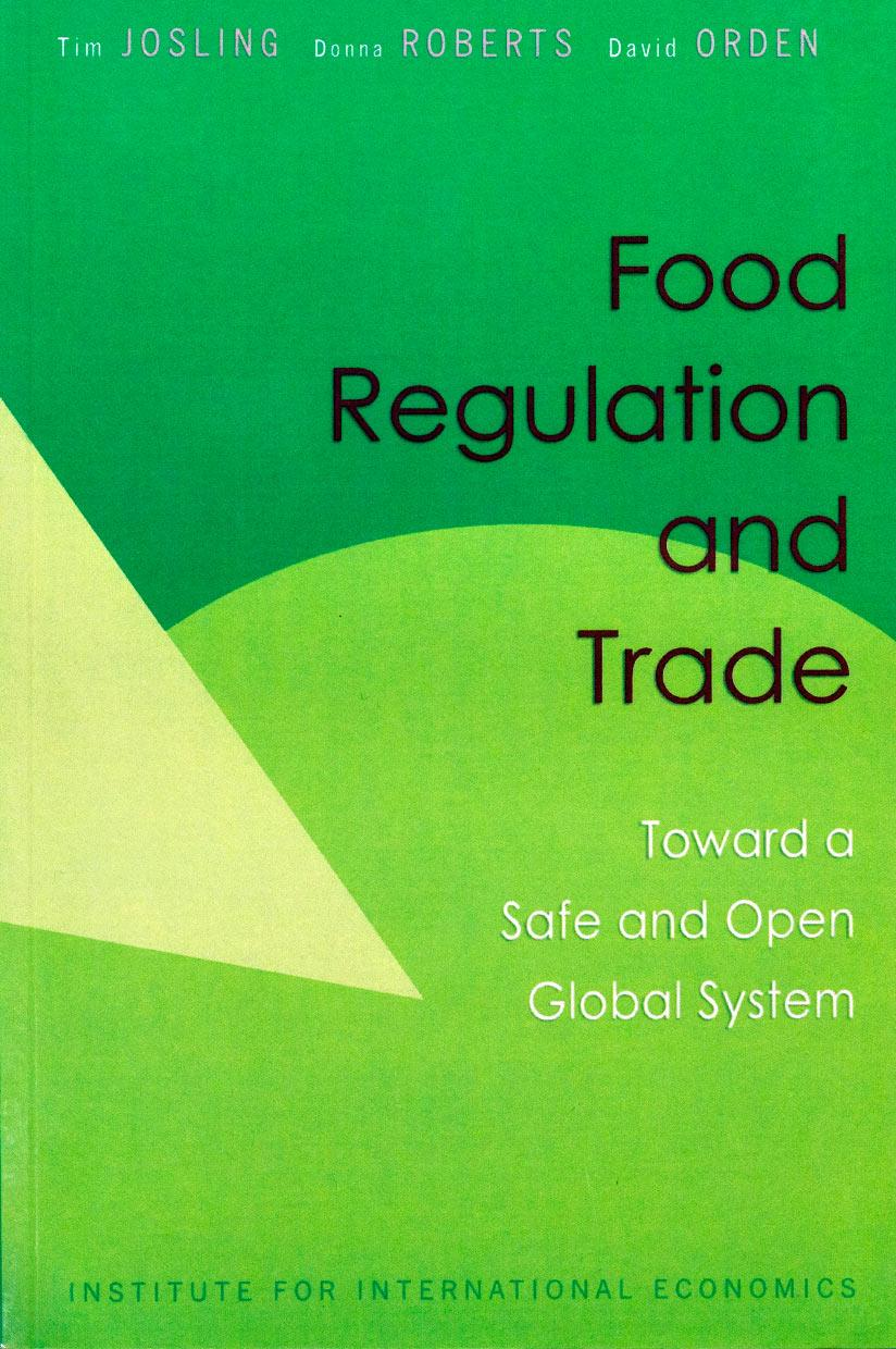 Food Regulation and Trade: Toward a Safe and Open Global System
