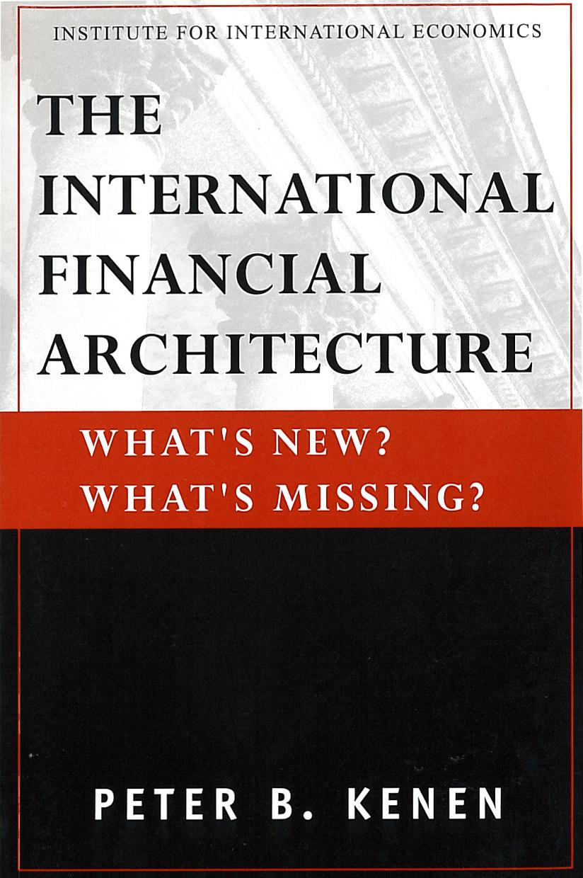 The International Financial Architecture: What's New? What's Missing?