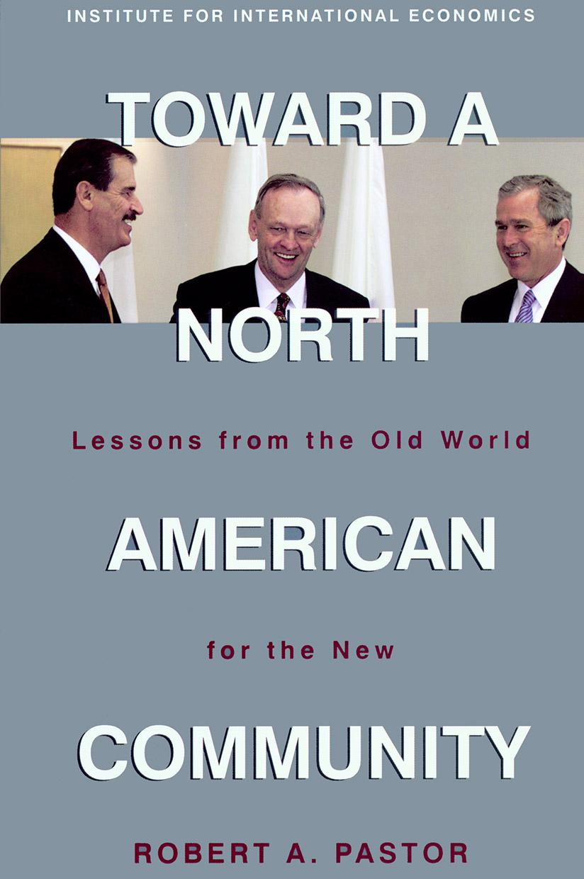 Toward A North American Community: Lessons from the Old World for the New