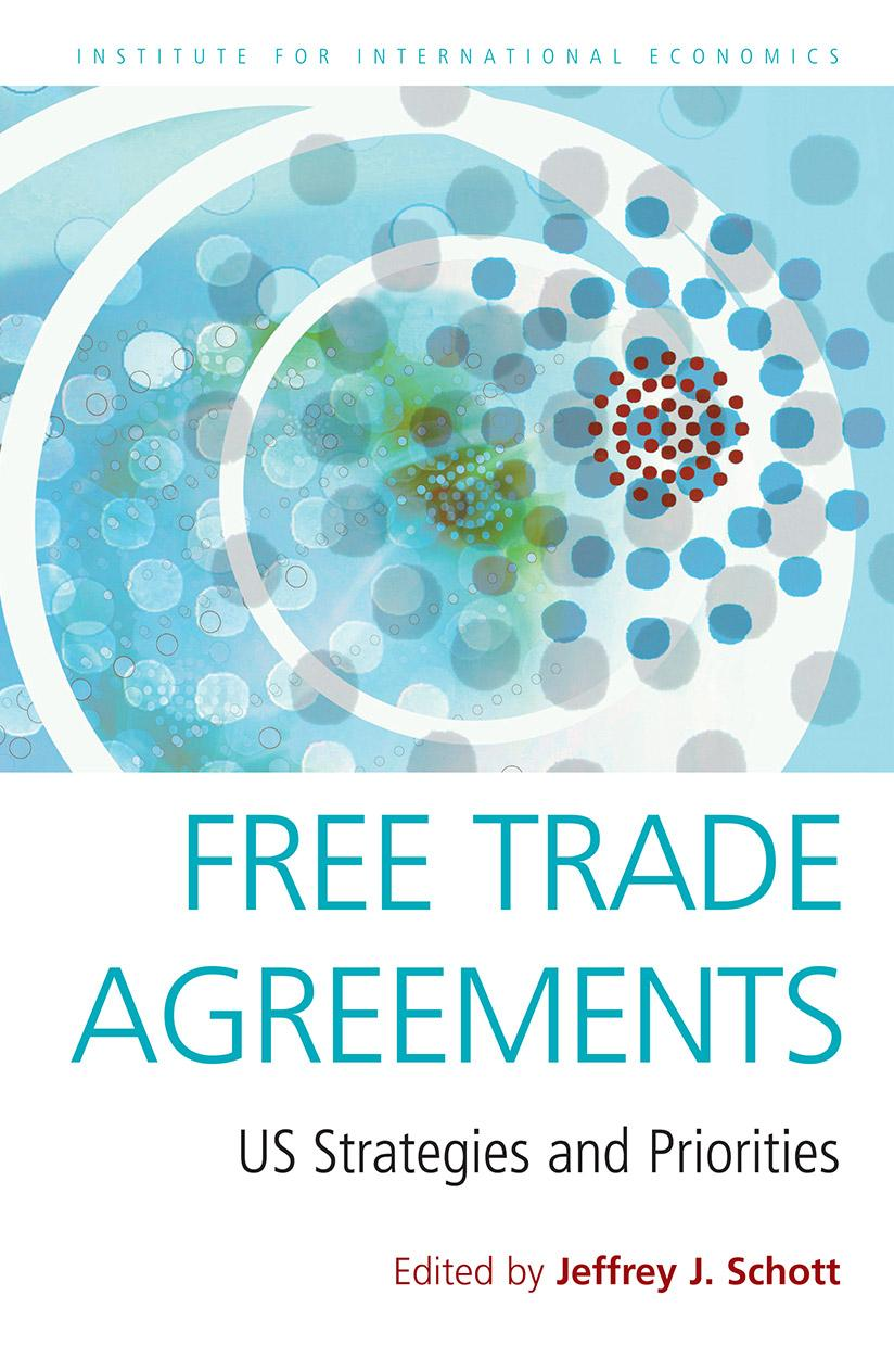 Free Trade Agreements Us Strategies And Priorities Piie