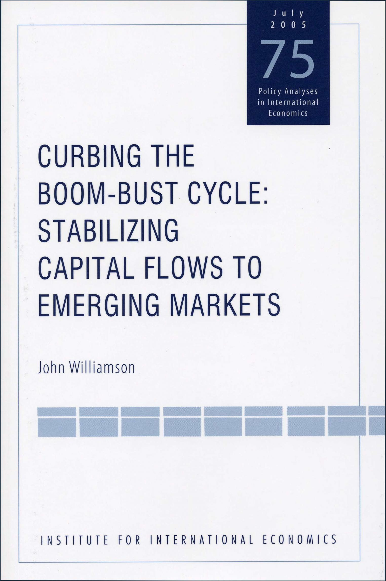 Curbing the Boom-Bust Cycle: Stabilizing Capital Flows to Emerging Markets
